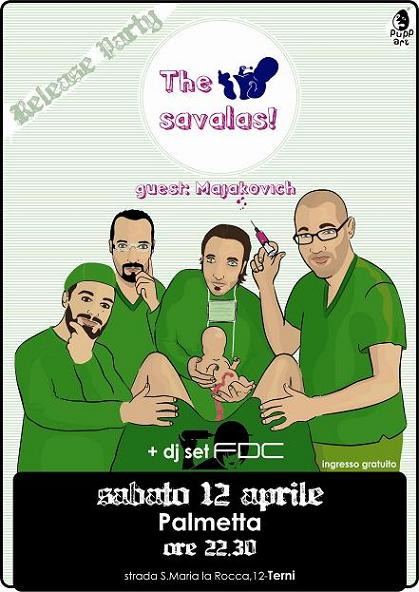 sabato 12 aprile * the savalas + majakovich + FDC