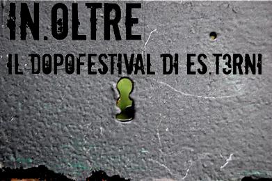 in.oltre 2008 – il dopofestival di ES.T3RNI – 18-27 settembre dalle 23:00
