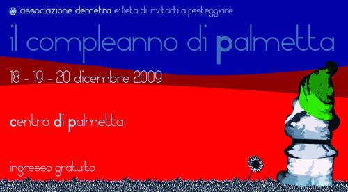 il compleanno di Palmetta – 18 19 20 Dicembre 2009
