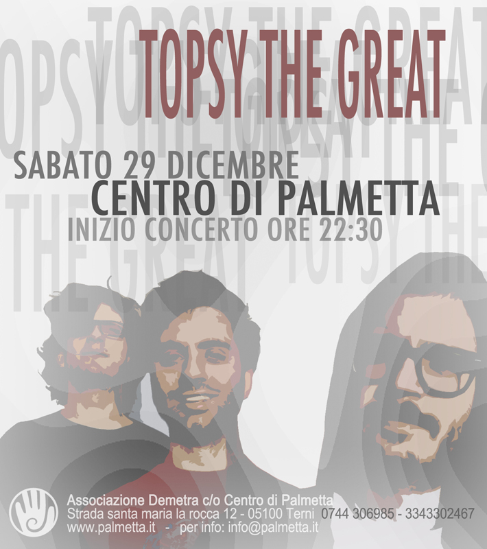 Topsy the Great – in concerto – 29 Dicembre 2012