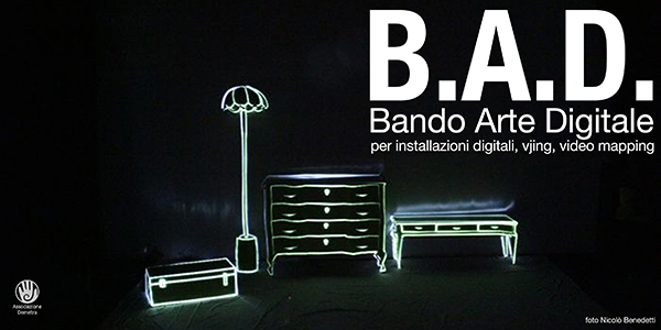 B.A.D. – Bando Arte Digitale per installazioni digitali, vjing, video mapping