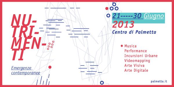 NUTRIMENTI emergenze contemporanee | 21-30 Giugno 2013