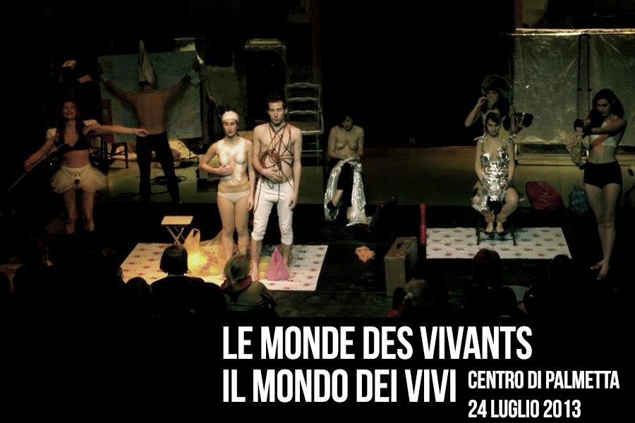 """Mercoledì 24 Luglio 2013 ore 21:30 """"Le Monde des Vivants/Il Mondo Dei Vivi"""" prova aperta"""