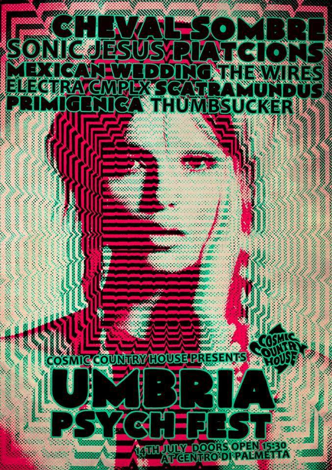 UMBRIA PSYCH FEST | Domenica 14 Luglio 2013 dalle ore 15:30 al Centro di Palmetta