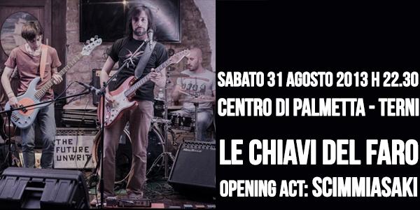 Sabato 31 Agosto 2013 |  LE CHIAVI DEL FARO + SCIMMIASAKI in concerto