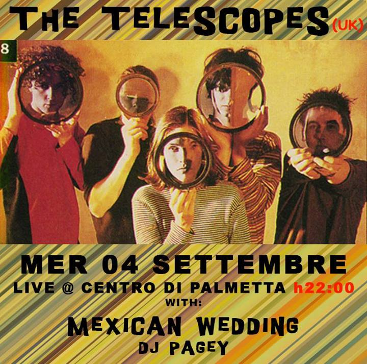THE TELESCOPES + MEXICAN WEDDING