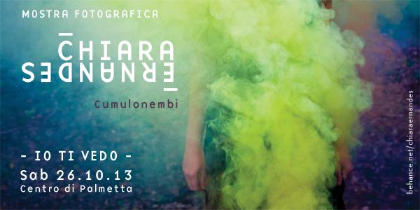 IO TI VEDO presenta la mostra fotografica CUMULONEMBI di Chiara Ernandes   Sabato 26 Ottobre 2013