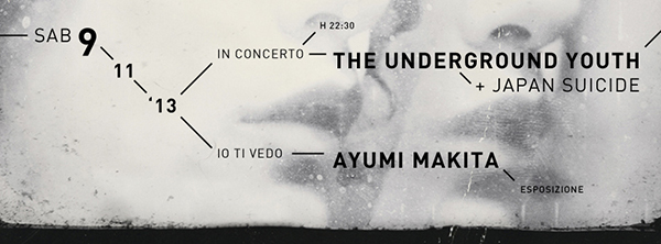 THE UNDERGROUND YOUTH + JAPAN SUICIDE in concerto | 9 Novembre 2013