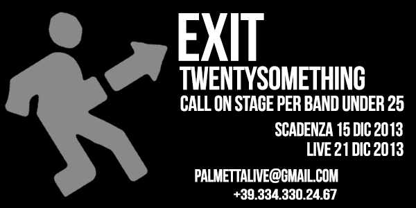 EXIT TWENTYSOMETHING | CALL ON STAGE PER BAND UNDER 25