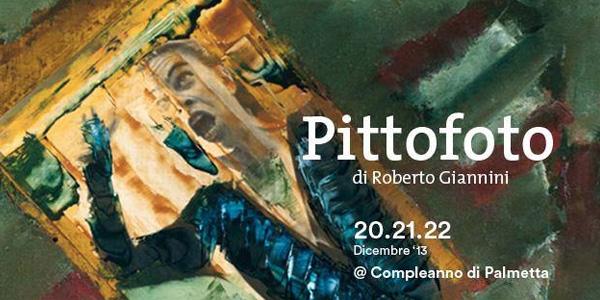 IO TI VEDO presenta Pittofoto di Roberto Giannini