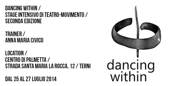 Dancing within / Stage intensivo di teatro-movimento / a cura di Anna Maria Civico / dal 25 al 27 luglio 2014
