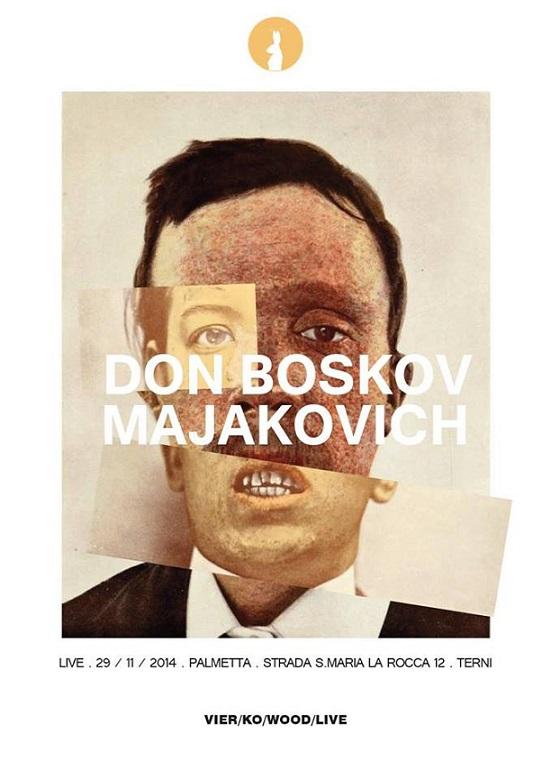 Sabato 29 Novembre 2014 ore 22.30 | Vier / Ko / Wood vol. V: DON BOSKOV + MAJAKOVICH in concerto
