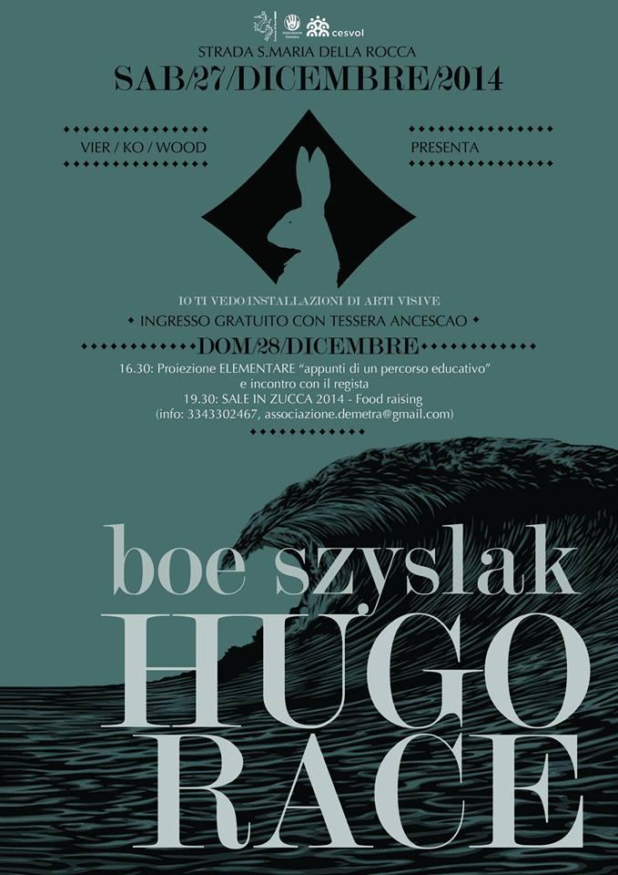 HUGO RACE + Boe Szyslak in concerto | Sabato 27 Dicembre 2014