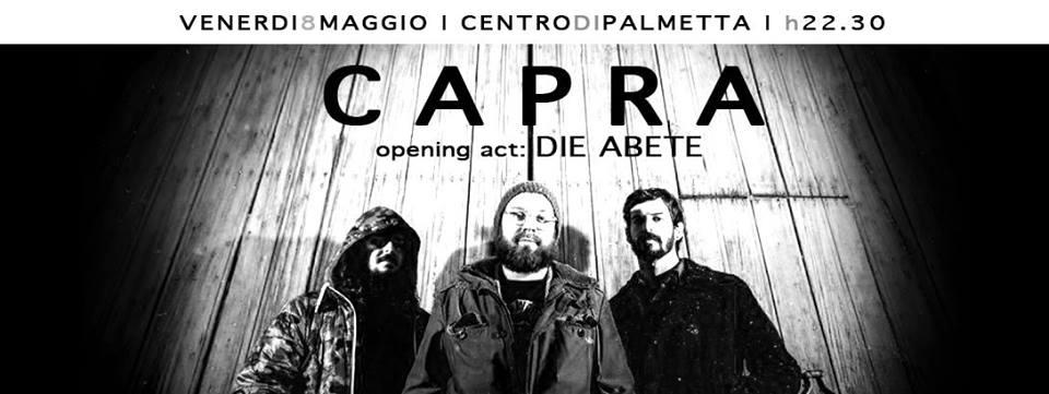 VEN 8 MAGGIO 2015 | CAPRA + Die Abete in concerto Centro di Palmetta